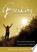 Breaking the Silence For Clergy Parish Nurses And Others A Handbook