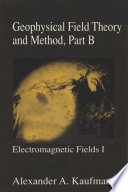 Geophysical Field Theory And Method Part B book