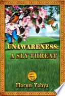 Unawareness  A Sly Threat