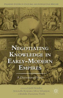 Negotiating Knowledge in Early Modern Empires Book
