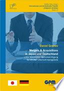 Mergers & Acquisitions in Japan und Deutschland - unter besonderer Bercksichtigung feindlicher šbernahmeangebote