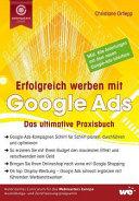 Erfolgreich Werben Mit Google Ads Das Ultimative Praxisbuch