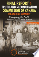 Final Report Of The Truth And Reconciliation Commission Of Canada Volume One Summary