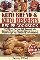 Keto Bread And Keto Desserts Cookbook