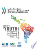Latin American Economic Outlook 2017 Youth  Skills and Entrepreneurship