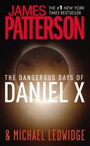 The Dangerous Days Of Daniel X book