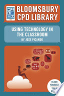 Bloomsbury CPD Library  Using Technology in the Classroom