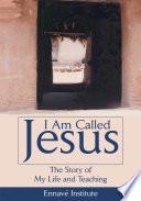 I Am Called Jesus