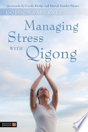Managing Stress with Qigong With Gentle Breathing Techniques To Promote Harmony Between
