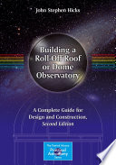Building a Roll Off Roof or Dome Observatory