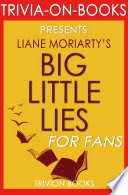 Big Little Lies  A Novel by Liane Moriarty  Trivia on Books
