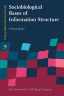 Sociobiological Bases of Information Structure