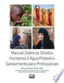 Manual Sobre os Direitos Humanos à Água Potável e Saneamento para Profissionais