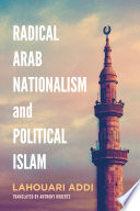 Radical Arab Nationalism and Political Islam A Response To European Political And Cultural Domination