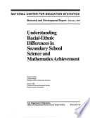Understanding Racial Ethnic Differences in Secondary School Science and Mathematics Achievement