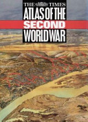 The Times Atlas Of The Second World War