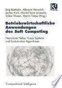 Betriebswirtschaftliche Anwendungen des Soft Computing