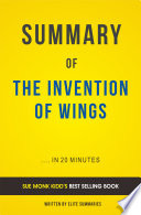 The Invention of Wings  by Sue Monk Kidd   Summary   Analysis