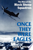 Once They Were Eagles : the field during world war ii to...