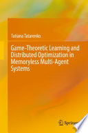 Game Theoretic Learning and Distributed Optimization in Memoryless Multi Agent Systems
