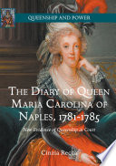 The Diary Of Queen Maria Carolina Of Naples 1781 1785