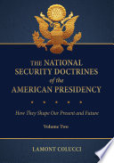 The National Security Doctrines of the American Presidency  How They Shape Our Present and Future