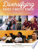 Diversifying Barbie and Mortal Kombat  Intersectional Perspectives and Inclusive Designs In Gaming