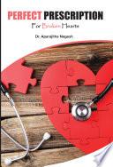 Perfect Prescription for Broken Hearts
