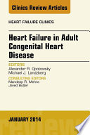 Heart Failure in Adult Congenital Heart Disease, An Issue of Heart Failure Clinics,