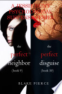 Jessie Hunt Psychological Suspense Bundle The Perfect Neighbor 9 And The Perfect Disguise 10