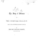 The Song of Solomon in the Norfolk Dialect. From the Authorised English Version. By the Rev. Edward Gillett