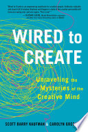 Wired To Create : it possible to make sense of...
