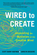 Wired To Create : it possible to make sense of something as...