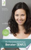 Ihr Persönlichkeitstyp: Berater (ENFJ)