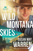 Wild Montana Skies  Montana Rescue Book  1