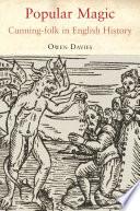 Popular Magic  Cunning folk in English History
