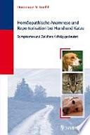 Homöopathische Anamnese und Repertorisation bei Hund und Katze