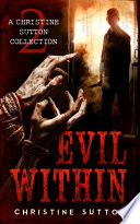 Evil Within: A Christine Sutton Collection Book 2