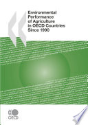 Environmental Performance of Agriculture in OECD Countries Since 1990