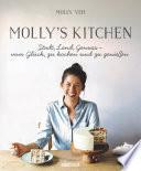 Molly s Kitchen   Stadt  Land  Genuss     vom Gl  ck  zu kochen und zu genie  en