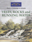 Trees  Rocks and Running Water