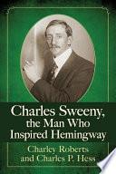 Charles Sweeny  the Man Who Inspired Hemingway