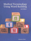Medical Terminology Using Word Building 2nd Edition