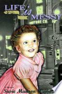 Life Is Messy A Memoir