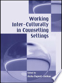 Working Inter-Culturally in Counselling Settings Society Is Changing The Parameters Of Counselling Working