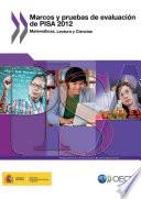 Marcos y pruebas de evaluaci  n de PISA 2012  Matem  ticas  lectura y ciencias