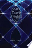 Stars Don t Struggle to Shine Book PDF