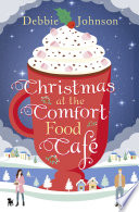 Christmas at the Comfort Food Cafe Book PDF