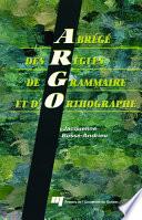 Abr  g   des R  gles de Grammaire et D Orthographe  Argo