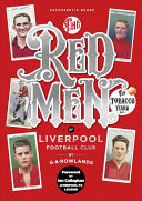 The Redmen of Liverpool Fc  the Tobacco Years